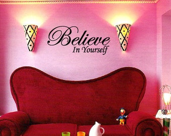 Believe in yourself - Vinyl Wall Quote Decal