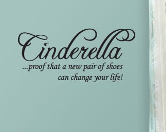BIG Cinderella ...proof that a new pair shoes can change your life - Wall Decals
