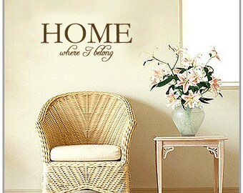 HOME where I belong - Vinyl Wall Quote Decal