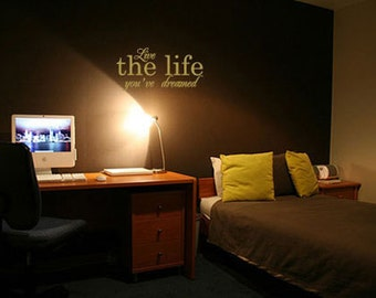 Live the life you've dreamed - Vinyl Wall Quote Decal
