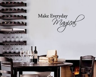 Make Everyday Magical - Vinyl Wall Quote Decal