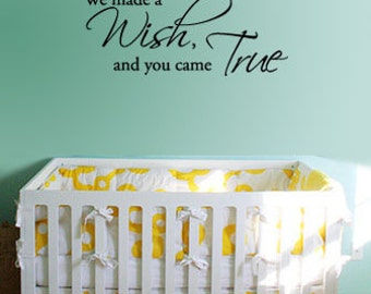BIG We made a Wish, and you came True - Vinyl Wall Quote Decal