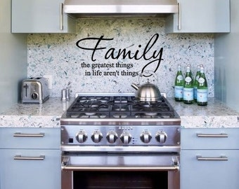 Family the greatest things in life aren't things Vinyl Wall Quote Decal