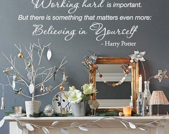 BIG Working hard is important. But there is something that matters even more: Believing in Yourself - Harry Potter Vinyl Wall Quote Decal