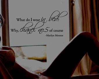 What do I wear in bed... Marilyn Monroe Vinyl Wall Quote Decal