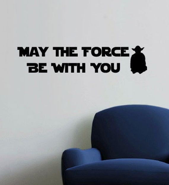 Star Wars Quotes The Force: May The Force Be With You Star Wars Vinyl Wall Quote Decal