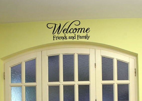 BIG Welcome Friends and Family  - Vinyl Wall Quote Decal
