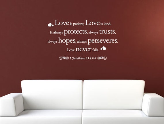 Love is patient, love is kind... 1 Corinthians 13:4.7-8 - Vinyl Wall Quote Decal