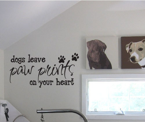 Dogs Leave Paw Prints On Your Heart Vinyl Wall Quote Decal