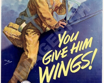 World War II Poster - You Give Him Wings - The Army Needs Lumber For Training Planes