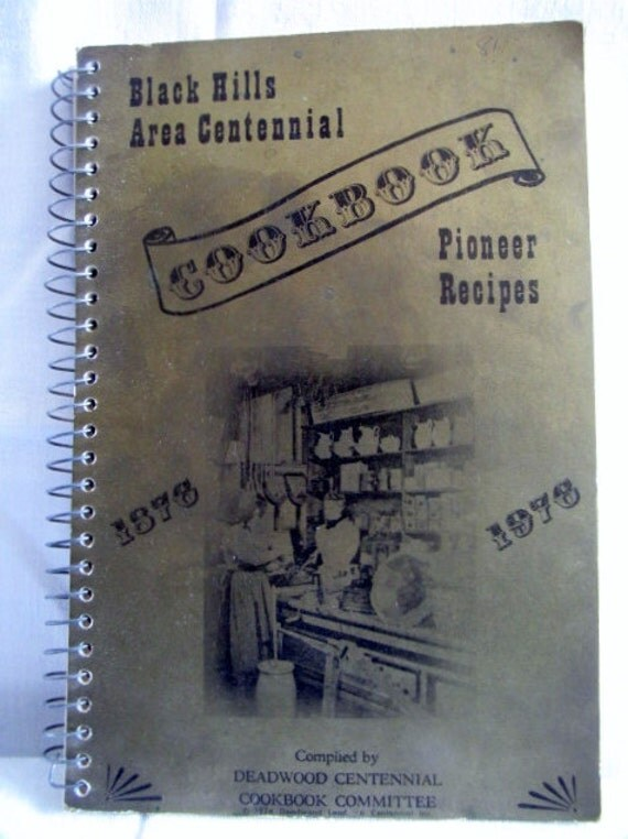 Black Hills Area Centennial Vintage Cookbook Pioneer Recipes 1976 Deadwood SD