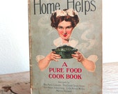Antique 1910 Home Helps recipe cook book with advertisements and illustrations for the kitchen