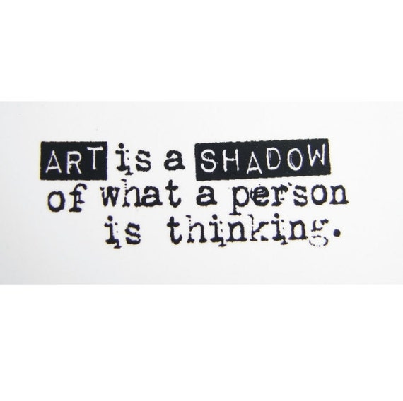 Art is the Shadow of What a Person is Thinking Stamp - Rubber Cling Mounted Stamp