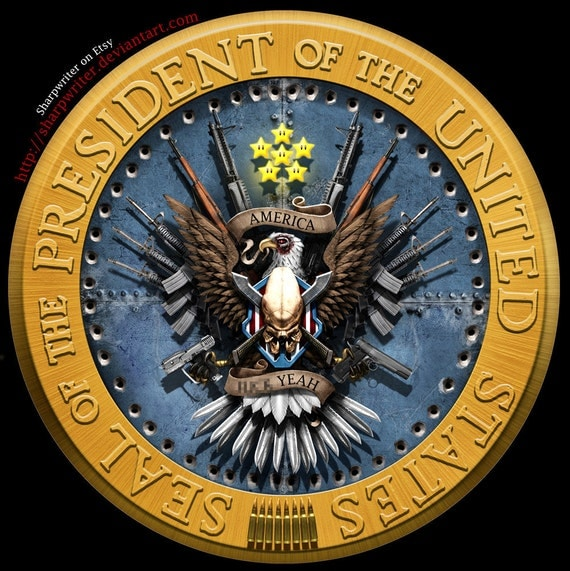 The New & Improved Presidential Seal [Uncensored Version]  *various sizes available*