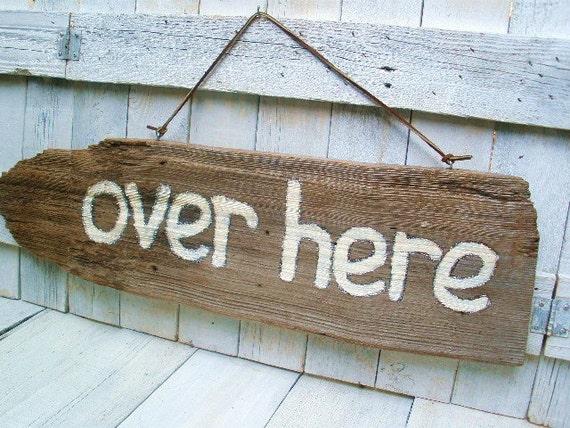 Barn wood sign arrow over here