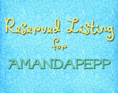 2nd Reserved Listing for Amandapepp