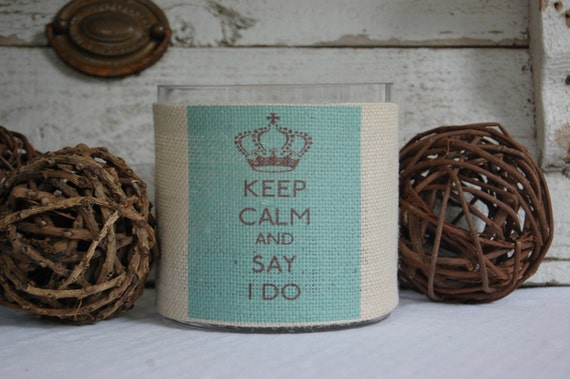 Keep Calm and Say I Do Burlap Hurricane Glass Vase......perfect for engagement gift or couples shower...so Vintage Chic