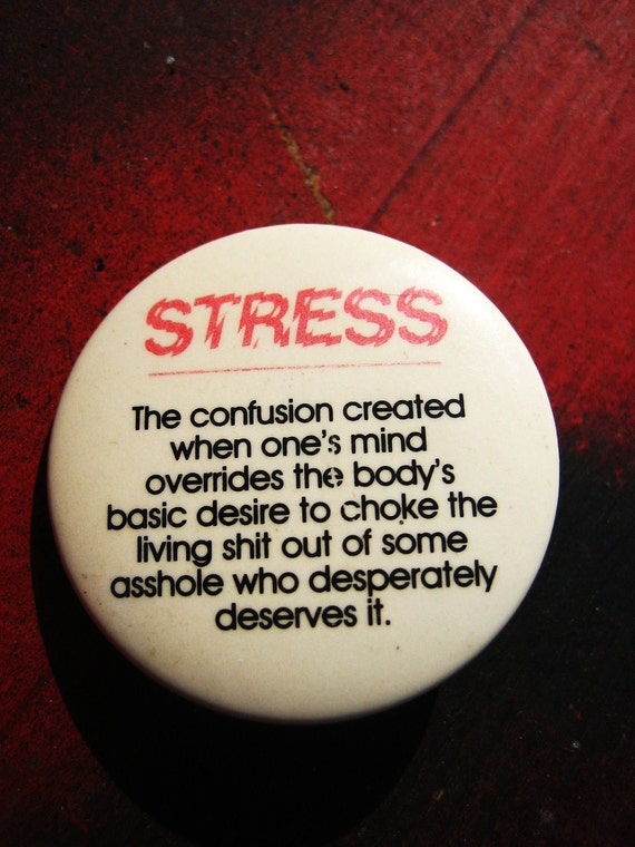 1980s Pin-Stress Funny Quote