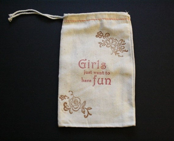 """4"""" x 6"""" Girls Just Want to Have Fun Muslin Drawstring Pouch"""