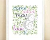 """8x10"""" """"Come What May & Love It"""" poster print"""