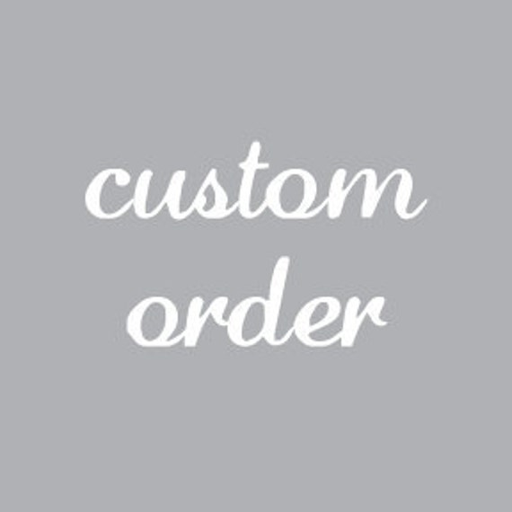 RESERVED custom order for stidwell