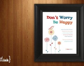 Wall Art - Don't Worry Be Happy (bird design) Matthew 6:26 - 8 x 10 Print