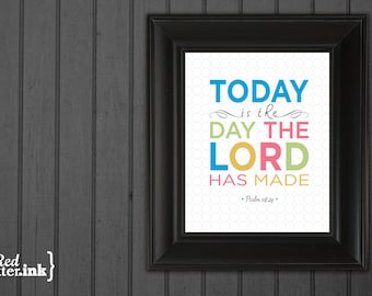Wall Art - Today Is The Day Psalm 118:24 - 8 x 10 Print (2 color options)