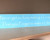 Never Get So Busy Sign