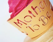 Mother To Be  Cupcake Wrappers In Your Choice of Color Qty 12 By Your Little Cupcake