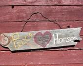 Peace, Love, Horses Rustic Barnwood Wall Hanging
