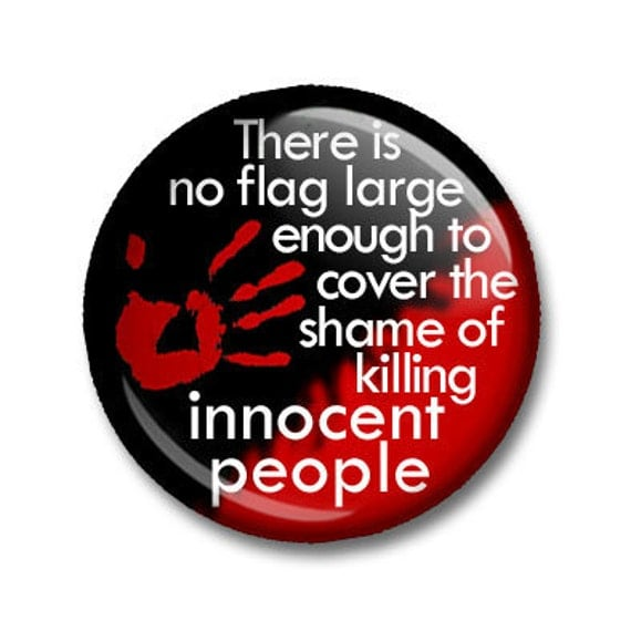 Howard Zinn Activist Author Historian One Inch Pinback Button There Is No Flag Large Enough To Cover the Shame of Killing Innocent People