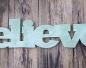 Believe Wooden Sign-Reclaimed Wood-Wall decor for Cottage-Coastal-Rustic-Shabby-ANY decor