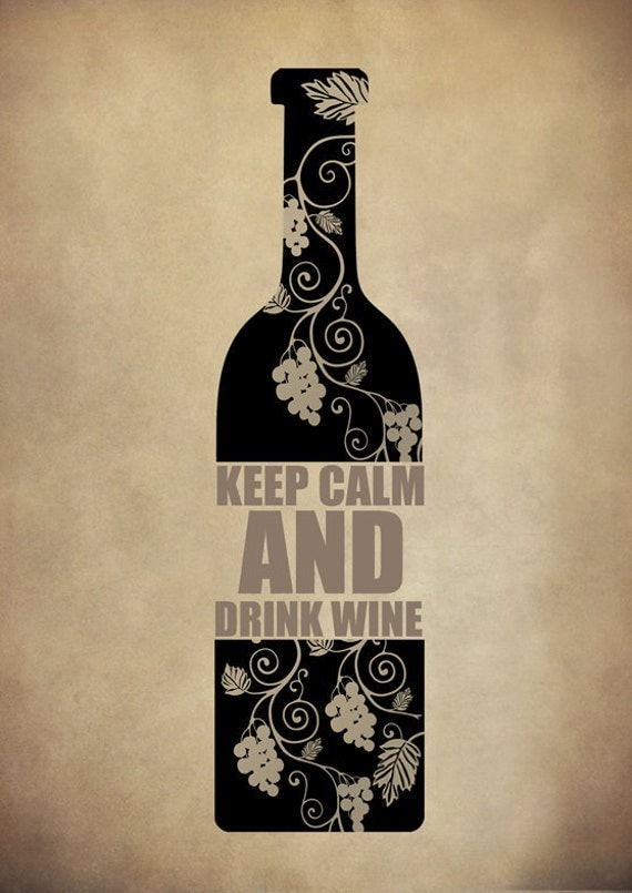 Keep Calm and Drink Wine Art via Etsy