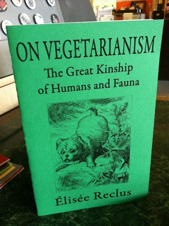 On Vegetarianism Kinship Humans & Fauna by Elisee Reclus