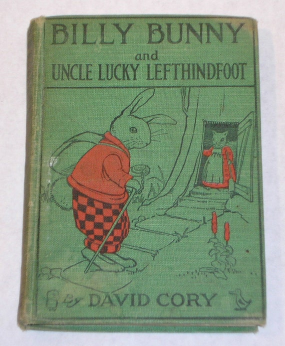 Reserved for M.C.Culottes.  Please do not buy. 1920 Billy Bunny and Uncle Lucky Lefthindfoot, Vintage Child's Book