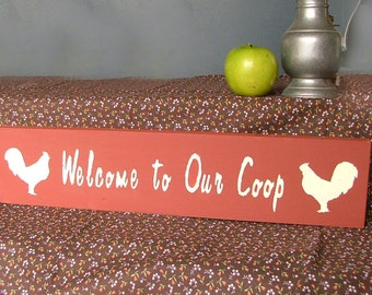 Welcome to Our Coop Wooden Sign
