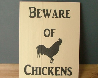 Beware of Chickens Funny Wooden Sign