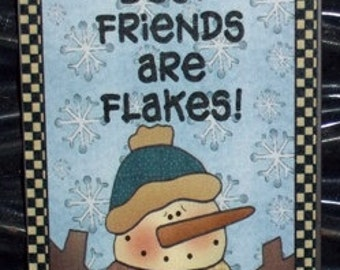 Some of My Friends are Flakes - Magnet