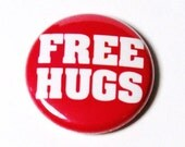 Free Hugs - 1 inch Button, Pin or Magnet