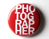 Red or Blue Photographer Button : 1 inch PIN or MAGNET