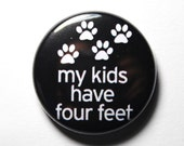 Furkids, Cat or Dog Button - PIN or MAGNET