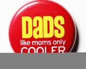 Funny Dad Button, Red PIN or MAGNET