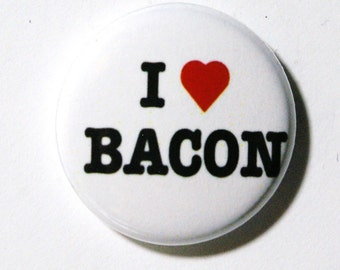 I Love Bacon, White Button: PIN or MAGNET