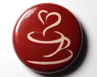 Coffee Button - 1 inch PIN or MAGNET