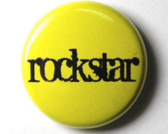 Rockstar - 1 inch Button, Pin or Magnet