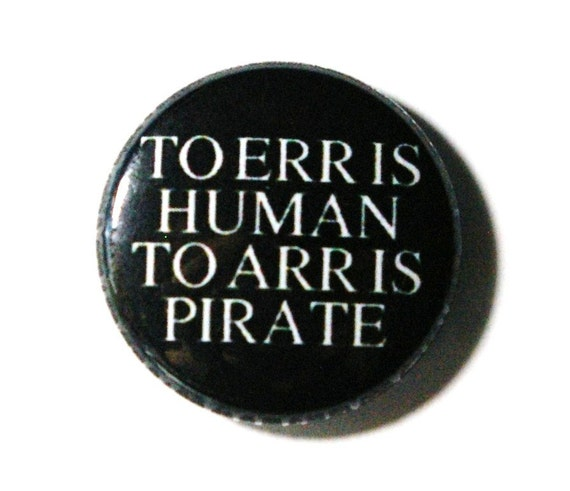 To Err is Human - 1 inch Button, Pin or Magnet