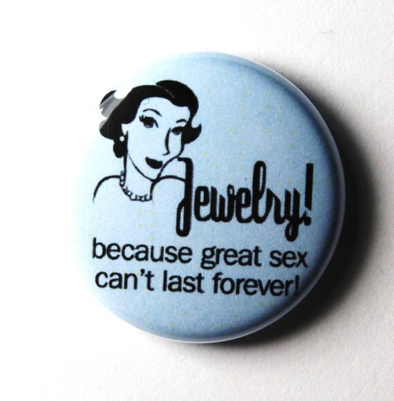 Jewelry, Funny Button - 1 inch Button, Pin or Magnet