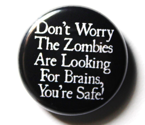 Funny Zombie Button - PIN or MAGNET