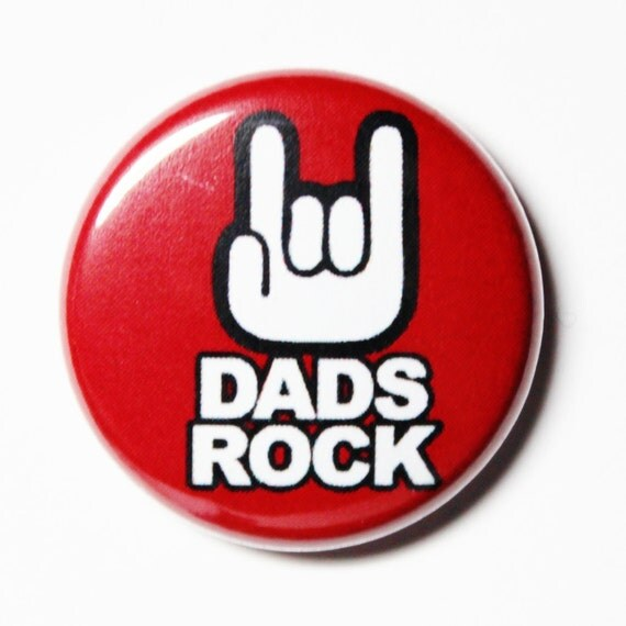 Dads Rock - Awesome Dad Button, PIN or MAGNET