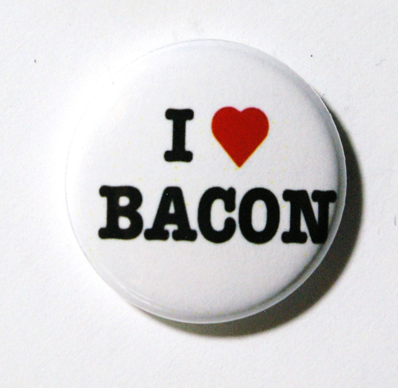 I Love Bacon White Button: PIN or MAGNET